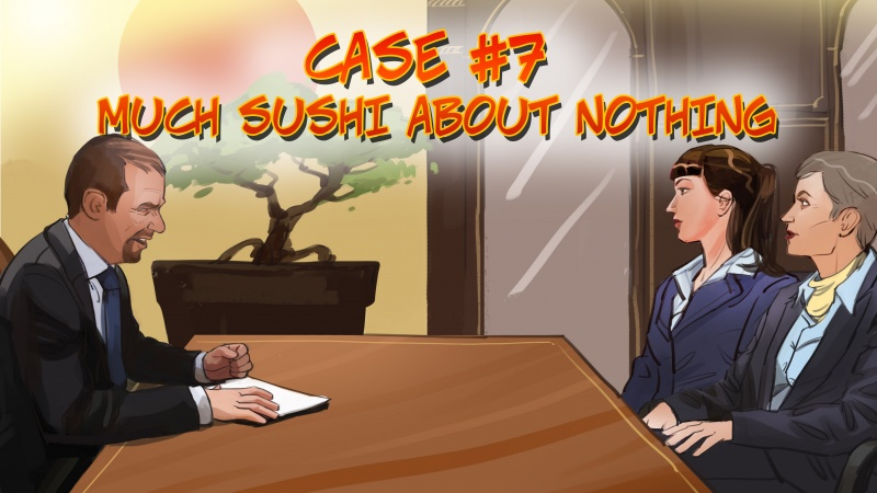 Case #7. Much sushi about nothing